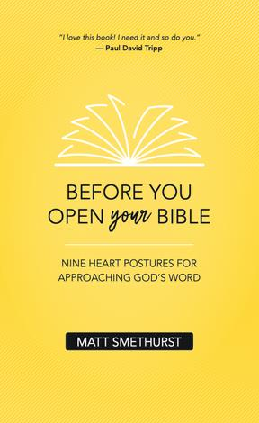 Before You Open Your Bible by Matt Smethurst