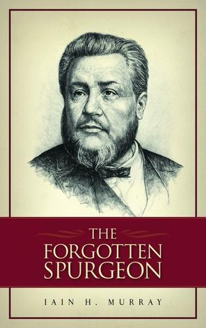 The Forgotten Spurgeon by Iain Murray