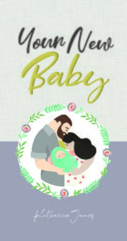 Your New Baby by Katharine James