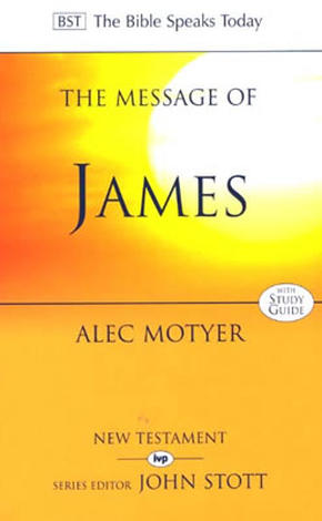 The Message of James by Alec Motyer