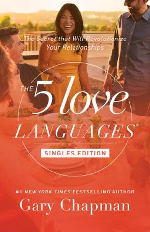 The 5 Love Languages Singles Edition by Gary Chapman