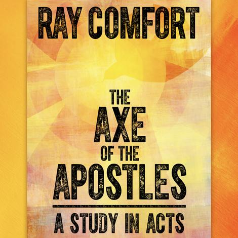 The Axe of the Apostles by Ray Comfort