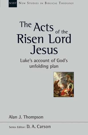 The Acts of The Risen Lord Jesus by Alan J Thompson