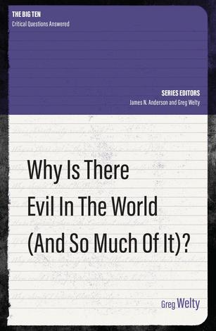Why Is There Evil in The World (And So Much Of It)? by