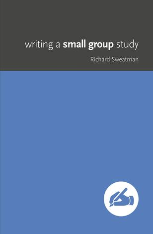 Writing a Small Group Study by Richard  Sweatman