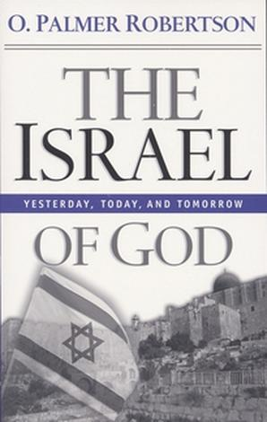 The Israel of God by O Palmer Robertson