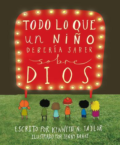 SPANISH Everything a Child Should Know About God by Kenneth N Taylor and Jenny Brake