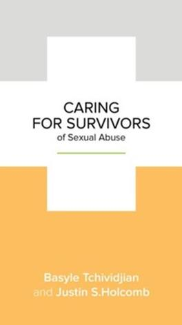 Caring for Survivors of Sexual Abuse by Basyle Tchividjian and Justin Holcomb
