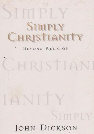 Simply Christianity by John Dickson