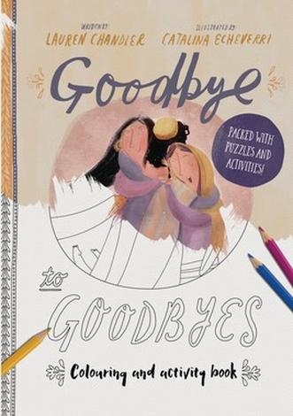 Goodbye to Goodbyes Coloring and Activity Book by Lauren  Chandler and Catalina Echeverri