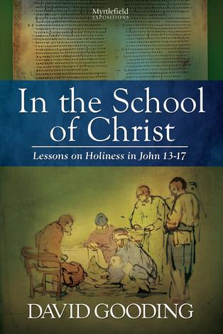 In the School of Christ by David Gooding