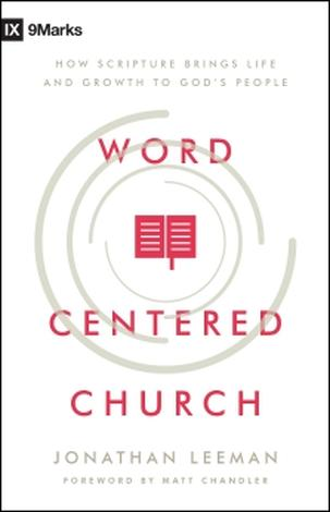 Word-Centered Church by Jonathan Leeman