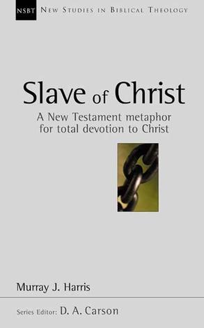 Slave of Christ by Murray J Harris