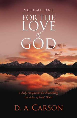 For The Love of God (Volume I) by D A Carson