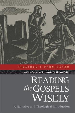 Reading the Gospel's Wisely by Jonathan Pennington