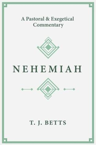 Nehemiah by T J Betts