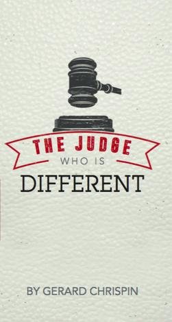 The Judge Who is Different by Gerard Chrispin