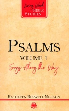 Psalms Volume 1: Songs Along the Way by Kathleen Nielson