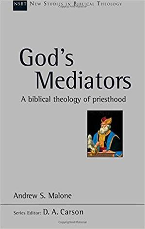 God's Mediators by Andrew S Malone