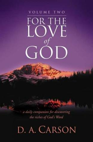 For The Love of God (Volume II) by D A Carson