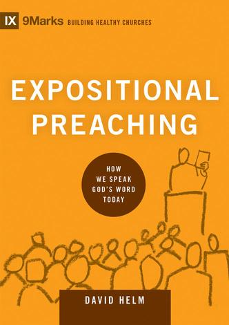 Expositional Preaching [Ministry Edition] by David Helm