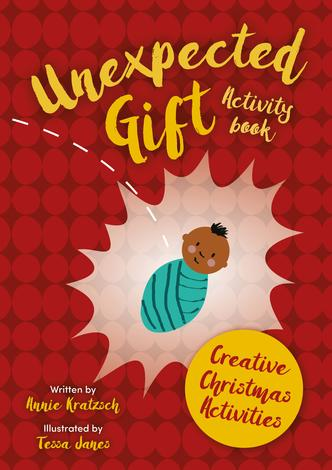 The Unexpected Gift Activity Book by Annie Kratzsch and Tessa Janes