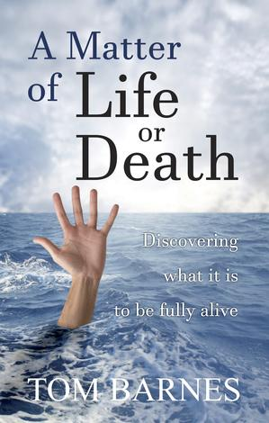 A Matter of Life or Death by Tom Barnes