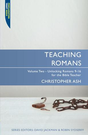 Teaching Romans Vol 2 by Christopher Ash
