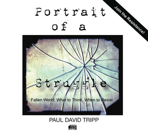 Portrait of a Struggle (CD) by Paul David Tripp