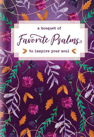 A Bouquet of Favorite Psalms to Inspire Your Soul by