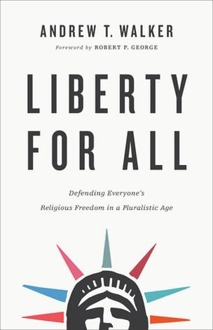 Liberty for All by Andrew T Walker