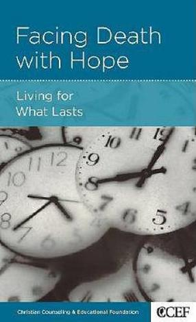 Facing Death with Hope by David Powlison