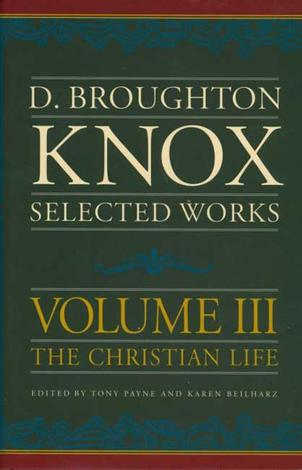 Broughton Knox (Volume 3) by Tony Payne