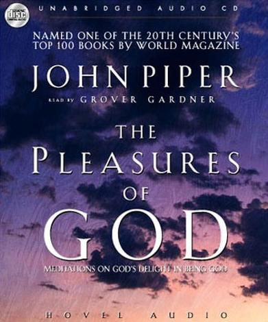The Pleasures Of God [Audio Book] by John Piper
