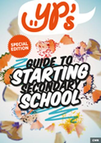 YP's Guide to Starting Secondary School by