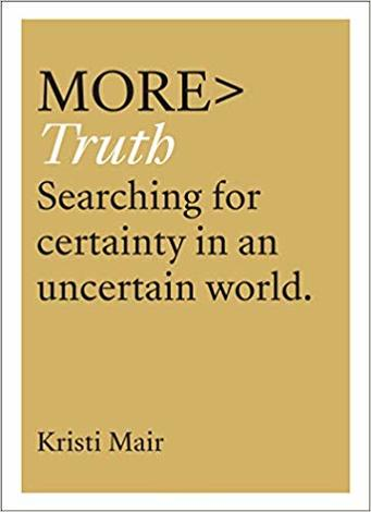 More Truth by Kristi Mair