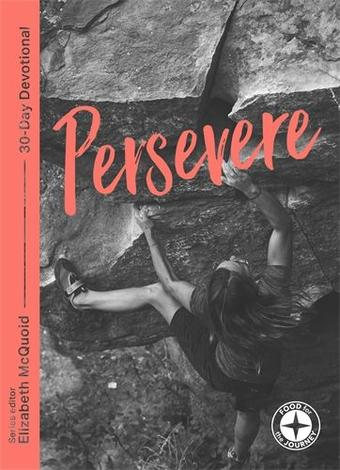 Persevere: Food for the Journey by Elizabeth McQuoid