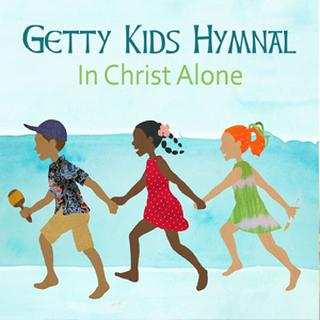 Getty Kids Hymnal: In Christ Alone - Album