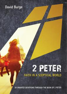 2 Peter: Faith in a Sceptical World