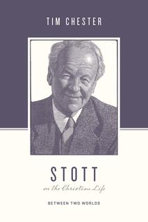 Stott on the Christian life