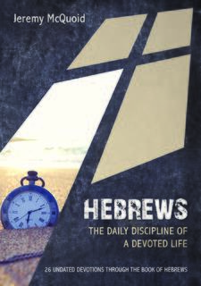Hebrews The Daily Discipline of a devoted Life
