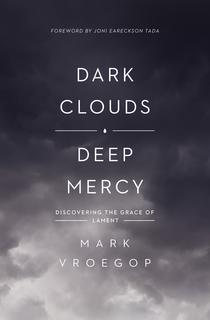 Dark Clouds, Deep Mercy