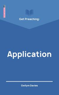Get Preaching: Application