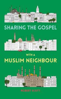 Sharing the Gospel with a Muslim Neighbor