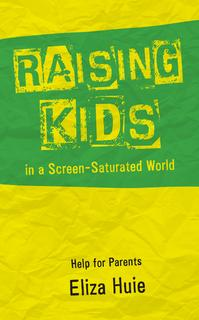 Raising Kids in a Screen-Saturated World