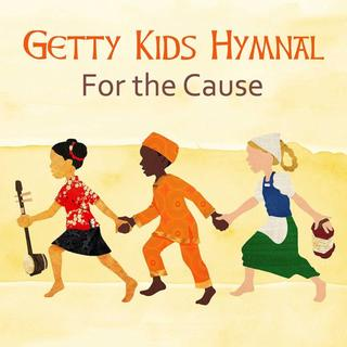 Getty Kids Hymnal: For The Cause