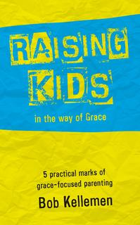 Raising Kids in the Way of Grace
