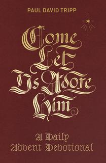 Come Let Us Adore Him