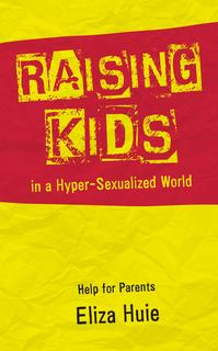 Raising Kids in a Hyper-Sexualized World