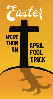 Easter: More than an April Fool Trick